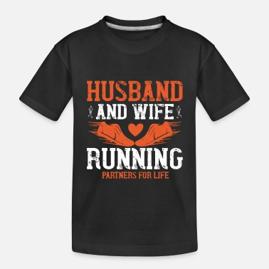 Husband And Wife Quotes Husband and wife running partners for life - Toddler Organic T-Shirt