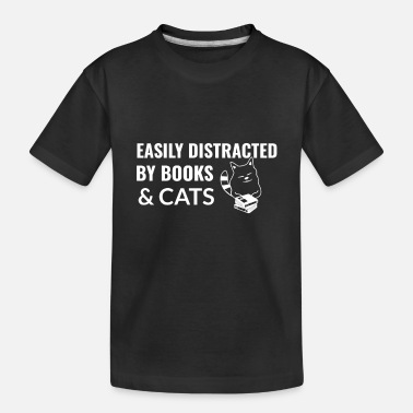 Distracted By Cats Easily Distracted By Books and Cats - Toddler Organic T-Shirt