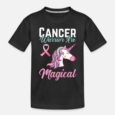 Cancer Warrior Cancer warrior are magical - Toddler Organic T-Shirt