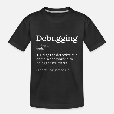 Computer Debugging | Funny gift for Programmer - Toddler Organic T-Shirt