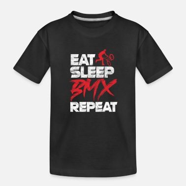 Eat Sleep BMX Repeat Biking - Toddler Organic T-Shirt