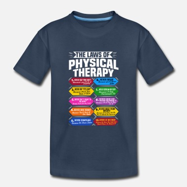 Weird The Laws Of Physical Therapy Awesome Therapist - Toddler Organic T-Shirt
