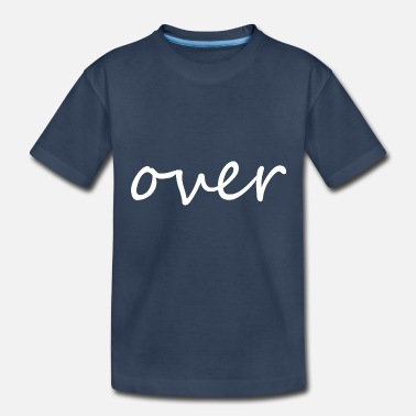 Over over - Toddler Organic T-Shirt