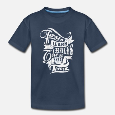 College Learn The Rules then break - Toddler Organic T-Shirt