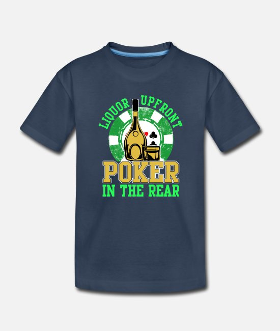 Vegas Baby T-Shirts - Liquor Upfront Poker in the Rear - Toddler Organic T-Shirt navy
