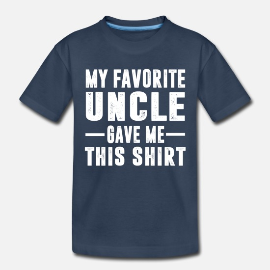 Uncle Baby Clothing - My Favorite Uncle Gave Me This Shirt - Toddler Organic T-Shirt navy