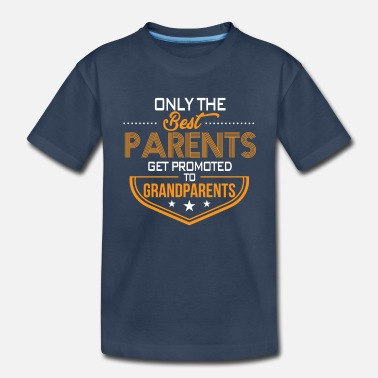 Parents Best Parents Get Promoted Grandparents - Toddler Organic T-Shirt