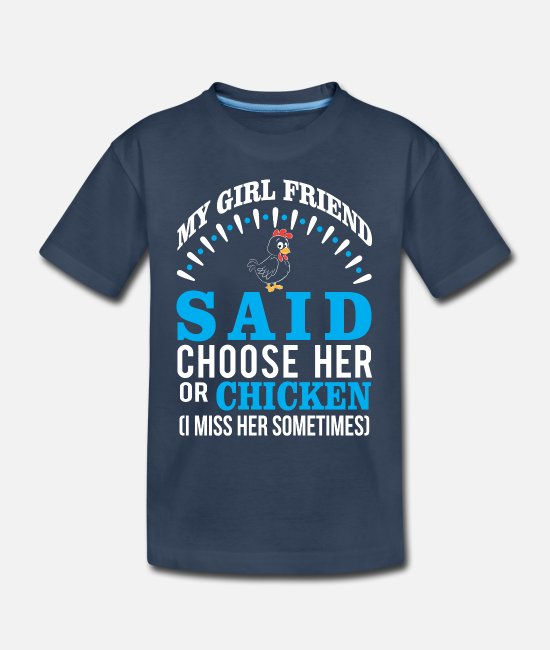Chicken Baby T-Shirts - Girlfriend Or Chicken? I Miss Her Sometime - Toddler Organic T-Shirt navy
