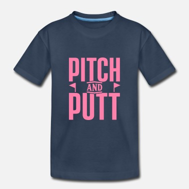 Pitch Pitch and Putt Pitch and Putt Pitch and Putt - Toddler Organic T-Shirt