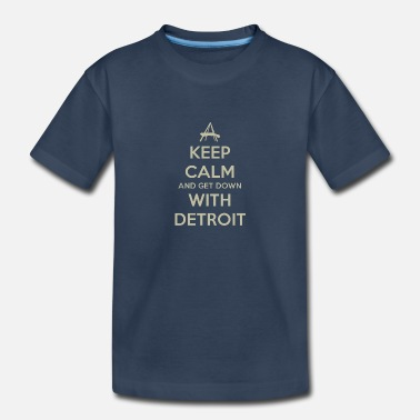Detroit Keep Calm and Get Down With Detroit - Toddler Organic T-Shirt