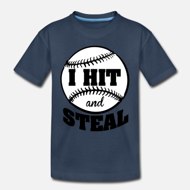 Steal I hit and steal - baseball - Toddler Organic T-Shirt