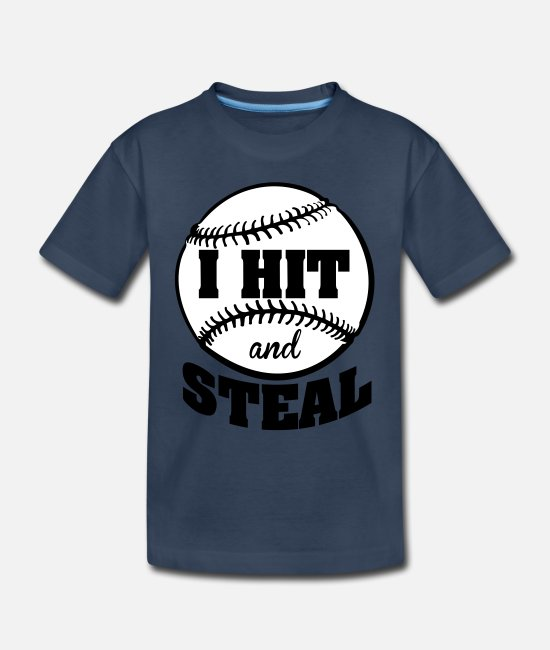 Quote Baby T-Shirts - I hit and steal - baseball - Toddler Organic T-Shirt navy
