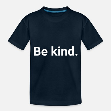 Unity Be Kind Anti Bullying Kindness Humor - Toddler Organic T-Shirt