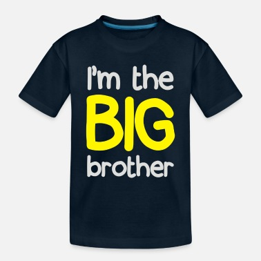 Big Brother I m The Big Brother - Toddler Organic T-Shirt