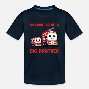 Big Brother I'm Going To Be A Big Brother Firefighter Truck - Toddler Organic T-Shirt