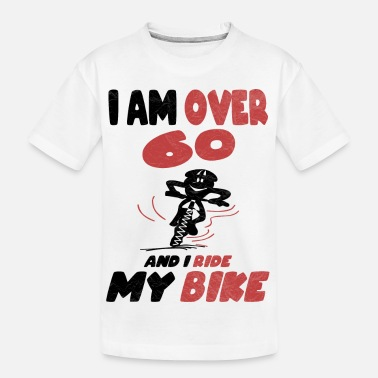 Bike Over 60 Years And Ride A Bike - Kid's Organic T-Shirt