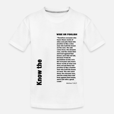 Foolish wise or foolish - Kid's Organic T-Shirt