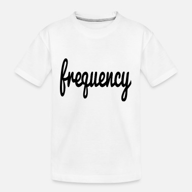 Frequency frequency - Kid's Organic T-Shirt