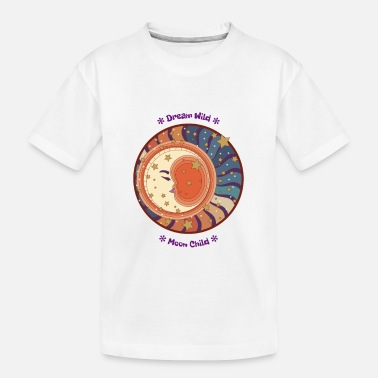 Dream Child Dream Wild Moon Child - Kid's Organic T-Shirt
