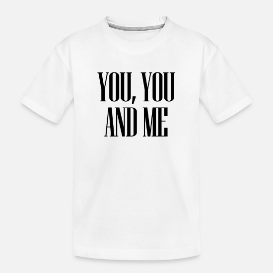 Birthday T-Shirts - NEW YOU YOU AND ME LOVE COUPLE ROMANCE GIFT - Kid's Organic T-Shirt white