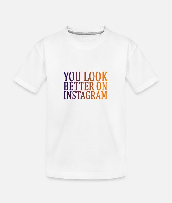 Instagram T-Shirts - you_look_better_on_instagram_funny_shirt - Kid's Organic T-Shirt white