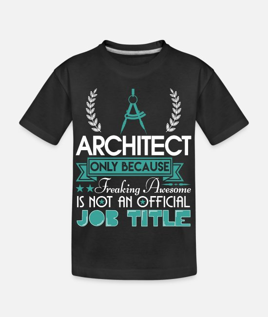Official (person) T-Shirts - Architect Is Not An Official Job Title T Shirt - Kid's Organic T-Shirt black