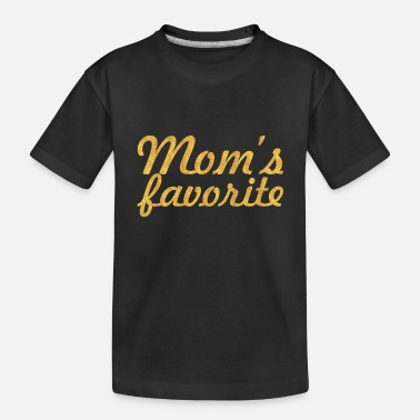Mom's Favorite Mom's favorite - Kid's Organic T-Shirt