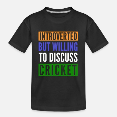 Mumbai Introverted But Willing To Discuss Cricket - Kid's Organic T-Shirt