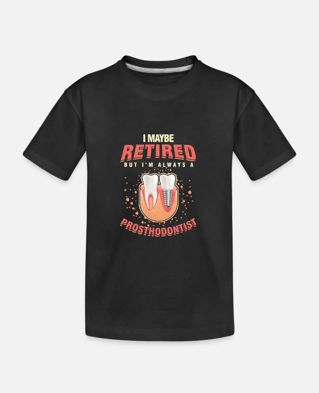 Profession T-Shirts - Retired Prosthodontist Oral Doctor Dental - Kid's Organic T-Shirt black