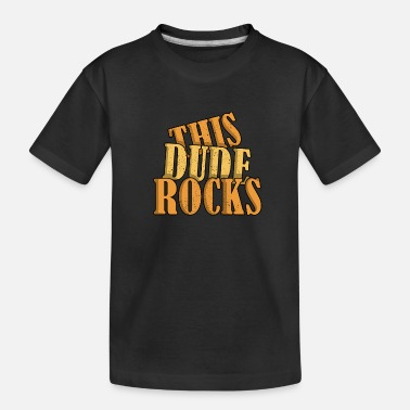 Rock This Dude Rocks Rock And Roll - Kid's Organic T-Shirt