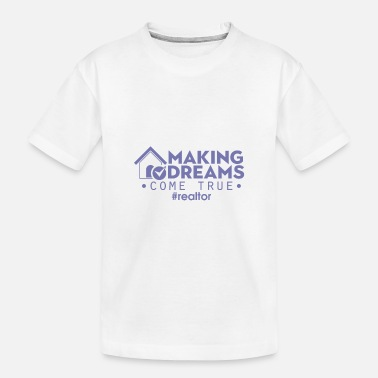 Agent Real Estate Agent Making Dreams Come True #Realtor - Kid's Organic T-Shirt