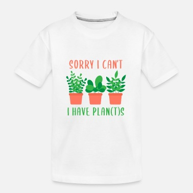 Garden Sorry I cant I have plants desert Cactus lover - Kid's Organic T-Shirt
