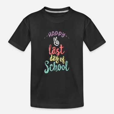 End Happy Last Day Of School Funny End Of Year Shirt Teacher - Kid's Organic T-Shirt