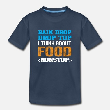 I'm thinking Non Stop on food - Kid's Organic T-Shirt