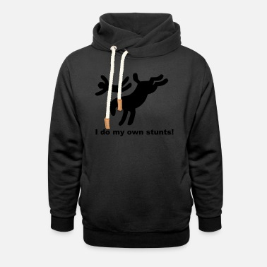 I do my own stunts - Unisex Shawl Collar Hoodie