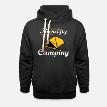 I Need To Go Camping - Unisex Shawl Collar Hoodie