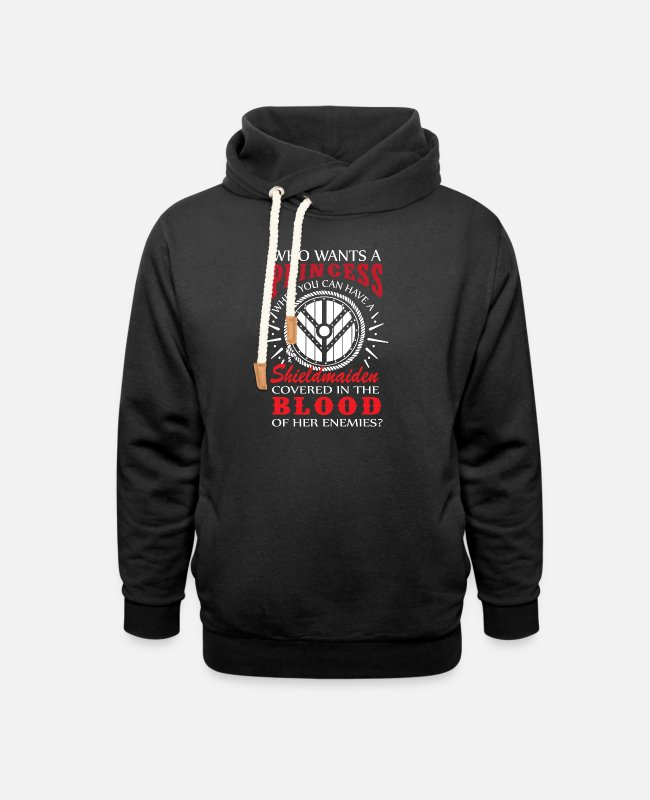 Shield Hoodies & Sweatshirts - You Can Have Shield Maiden Covered In The Blood O - Unisex Shawl Collar Hoodie black