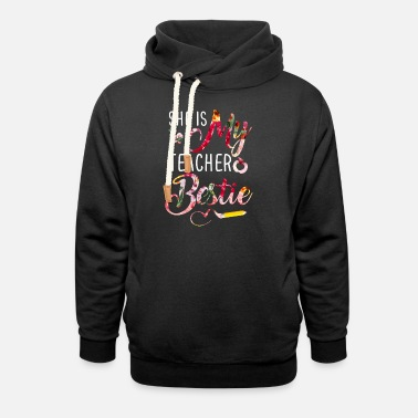 She Is My Teacher _ Bestie - Unisex Shawl Collar Hoodie