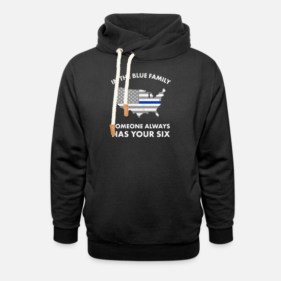 Cop Hoodies & Sweatshirts - Police Thin Blue Line Family Got Your Six Backup - Unisex Shawl Collar Hoodie black