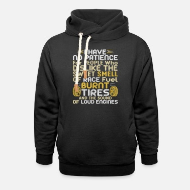 Funny Drag Racing Drag Racing - Smell Of Race Fuel Burnt Tires - Unisex Shawl Collar Hoodie