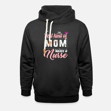 Love With Heart Mother's Day The Best Kind of Mom Raises Nurse - Unisex Shawl Collar Hoodie