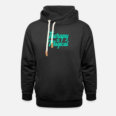 Therapist Gift Idea Therapy is Magical Fun Therapy - Unisex Shawl Collar Hoodie