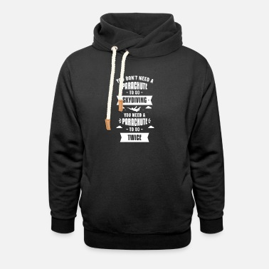 Parachute Skydiving Skydiving Gift Basejumping - Unisex Shawl Collar Hoodie