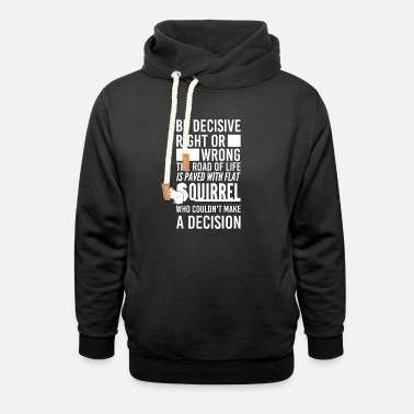 Rodent croissant squirrel climb tree Quote funny awesome - Unisex Shawl Collar Hoodie