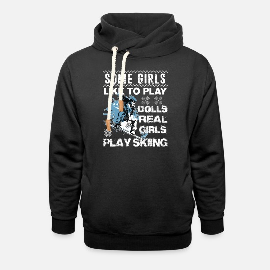 Play Hoodies & Sweatshirts - Some Girls Like To Play Dolls TShirt, Skiing Shirt - Unisex Shawl Collar Hoodie black