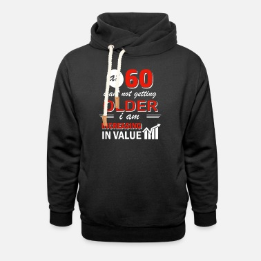 60 Funny 60 year old gifts - Unisex Shawl Collar Hoodie