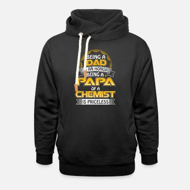 Greed Lust Wrath Fullmetal Alchemist Chemist - Being a papa of a chemist is priceless - Unisex Shawl Collar Hoodie