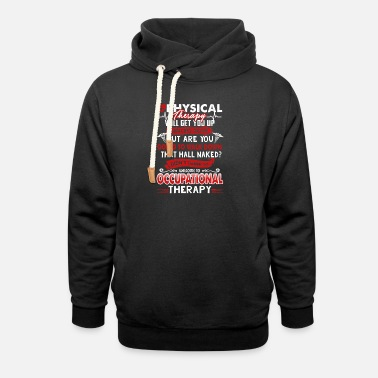 Occupational Therapy Shirt - Unisex Shawl Collar Hoodie