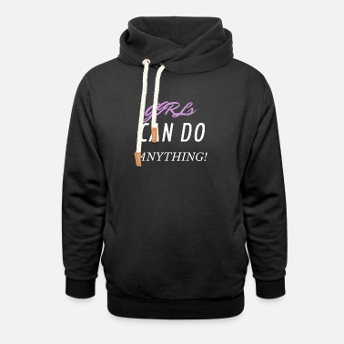 GIRLS CAN DO ANYTHING! - Unisex Shawl Collar Hoodie