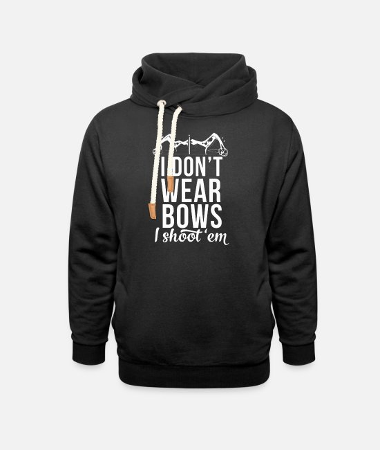 Arrow Hoodies & Sweatshirts - I don't wear Bows I shoot'em - Unisex Shawl Collar Hoodie black